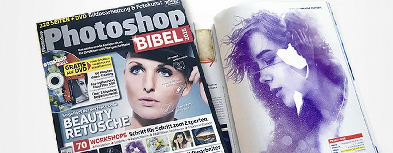 DigitalPhoto Photoshop-Bibel 2015 (Workshop: Sehnsucht)