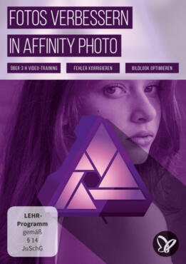 Fotos verbessern mit Affinity Photo - Videotraining